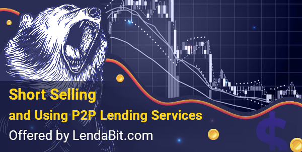 Short Selling and Using P2P Lending Services Offered by LendaBit.com
