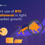Smart use of BTC as collateral in light of market growth